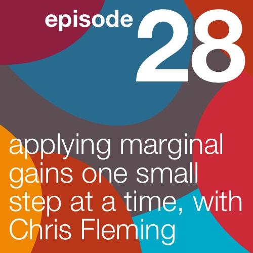 Applying marginal gains, with Chris Fleming
